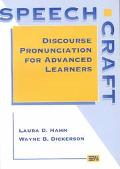Speechcraft Discourse Pronunciation for Advanced Learners
