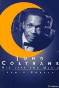 John Coltrane His Life and Music
