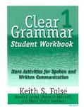 Clear Grammar 1 More Activities for Spoken and Written Communication
