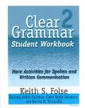 Clear Grammar 2 Student Workbook More Activities for Spoken and Written Communication
