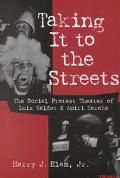 Taking It to the Streets The Social Protest Theater of Luis Valdez and Amiri Baraka