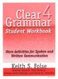 Clear Grammar 4 Student Workbook: More Activities for Spoken and Written Communication