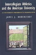 Intercollegiate Athletics and the American University A University President's Perspective