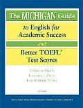 Michigan Guide To English For Academic Success And Better Toefl Test Scores