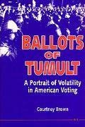 Ballots of Tumult A Portrait of Volatility in American Voting