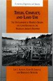 Titles, Conflict, and Land Use: The Development of Property Rights and Land Reform on the Br...