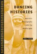 Dancing Histories Heuristic Ethnography With the Ohafia Igbo