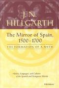 Mirror of Spain, 1500-1700 The Formation of a Myth