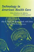 Technology in American Health Care Policy Directions for Effective Evaluation and Management