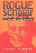 Rogue Scholar The Sinister Life and Celebrated Death of Edward H. Rulloff