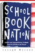 Schoolbook Nation Conflicts over American History Textbooks from the Civil War to the Present