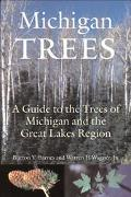 Michigan Trees A Guide to the Trees of the Great Lakes Region