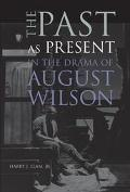 Past As Present in the Drama of August Wilson