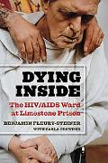 Dying Inside: The HIV/AIDS Ward at Limestone Prison