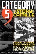 Category 5 The Story of Camille, Lessons Unlearned from America's Most Violent Hurricane