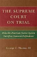 Supreme Court on Trial: How the American Justice System Sacrifices Innocent Victims