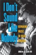 I Don't Sound Like Nobody : Remaking Music in 1950s America