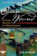 Open Wound : The Tragic Obsession of Dr. William Beaumont
