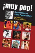 Muy Pop! : Conversations on Latino Popular Culture