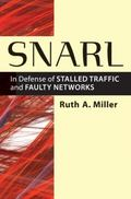 Snarl : In Defense of Stalled Traffic and Faulty Networks