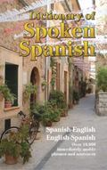 Dictionary of Spoken Spanish Spanish-English English-Spanish