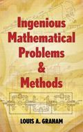Ingenious Mathematical Problems and Methods - Lloyd A. Graham - Paperback