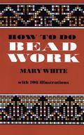 How to Do Beadwork