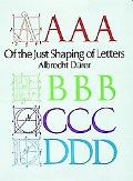 Of the Just Shaping of Letters From the Applied Geometry of Albrecht Durer Book III