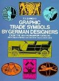Graphic Trade Symbols by German Designers, from the 1907 Klingspor Catalog