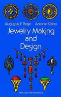 Jewelry Making and Design An Illustrated Textbook for Teachers, Students of Design and Craft...