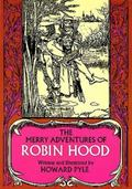 Merry Adventures of Robin Hood, of Great Renown in Nottinghamshire