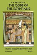 Gods of the Egyptians or Studies in Egyptian Mythology