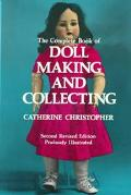 Complete Book of Doll Making and Collecting