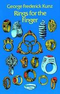 Rings for the Finger; From the Earliest Known Times to the Present, With Full Descriptions o...