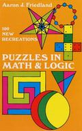 Puzzles in Math and Logic One-Hundred New Recreations