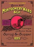 Montgomery Ward & Co. Catalogue and Buyer's Guide No. 57, Spring and Summer 1895