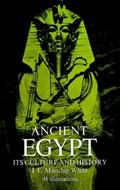 Ancient Egypt Its Culture and History