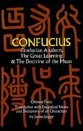 Confucius Confucian Analects, the Great Learning and the Doctrine of the Mean