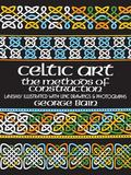 Celtic Art The Methods of Construction