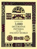 3000 Decorative Patterns of the Ancient World