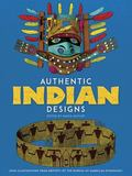 Authentic Indian Designs 2500 Illustrations from Reports of the Bureau of American Ethnology
