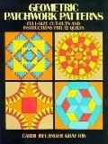 Geometric Patchwork Patterns: Full-Size Cut-Outs and Instructions for 12 Quilts