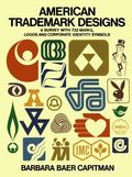 American Trademark Designs A Survey With 732 Marks, Logos, and Corporate-Identity Symbols