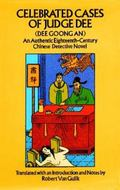 Celebrated Cases of Judge Dee = Dee Goong an An Authentic Eighteenth-Century Chinese Detecti...