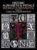 Historic Alphabets and Initials Woodcut and Ornamental