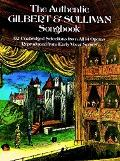 Authentic Gilbert and Sullivan Songbook 92 Unabridged Selections from All 14 Operas, Reprodu...