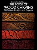 Book of Wood Carving Technique, Designs, and Projects