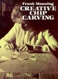Creative Chip Carving - Frank Manning