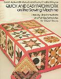 Quick and Easy Patchwork on the Sewing Machine Step-By-Step Instructions and Full-Size Templ...