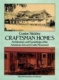 Craftsman Homes Architecture and Furnishings of the American Arts and Crafts Movement
